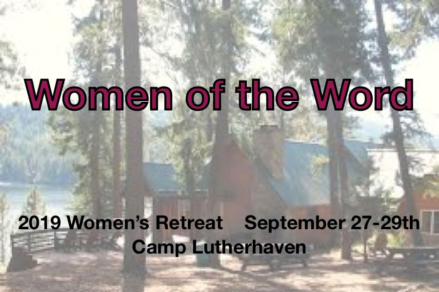 """Women of the Word"", 2019 Women's Retreat, September 27-29 at Camp Lutherhaven."